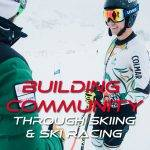 Building Community and Family Through Ski Racing with Nordica Skis